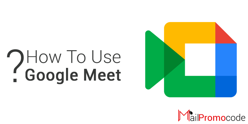 How To Use Google Meet